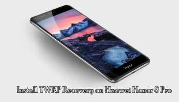 How to Install TWRP Recovery and Root Huawei Mate 9 (Complete Guide)