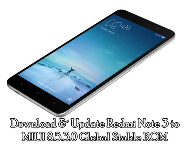 Download & Update Redmi Note 3 to MIUI 8.5.3.0 Global Stable ROM