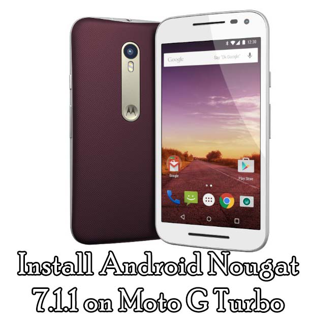 Download and Install Android Nougat 7.1.1 on Moto G Turbo