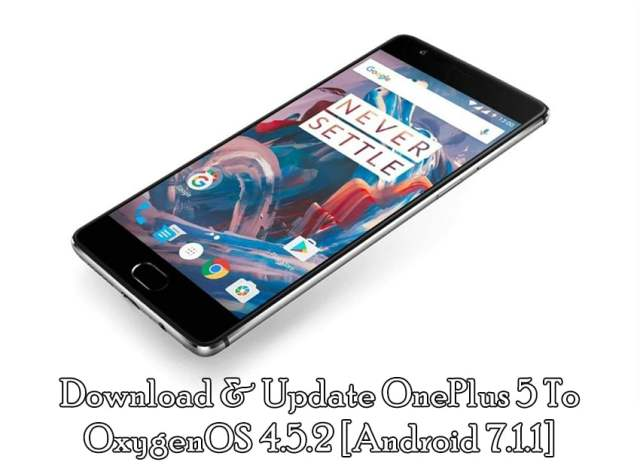 Download & Update OnePlus 5 To OxygenOS 4.5.2 [Android 7.1.1]