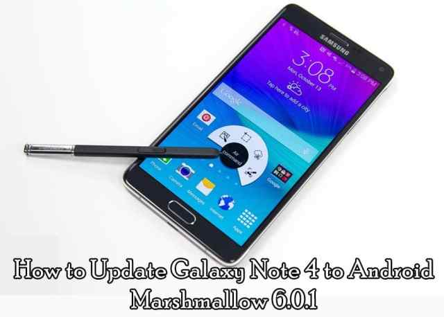 How to Update Samsung Galaxy Note 4 to Android Marshmallow 6.0.1 with Security Update