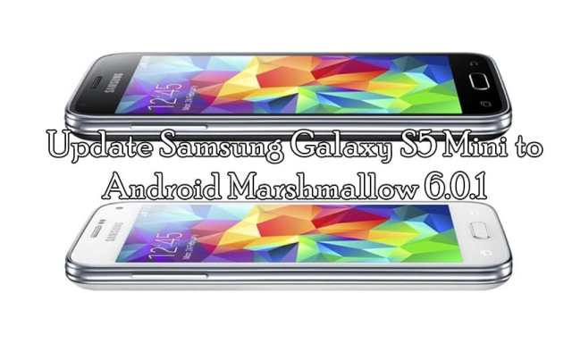 Update Samsung Galaxy S5 Mini to Android Marshmallow 6.0.1 Via ODIN