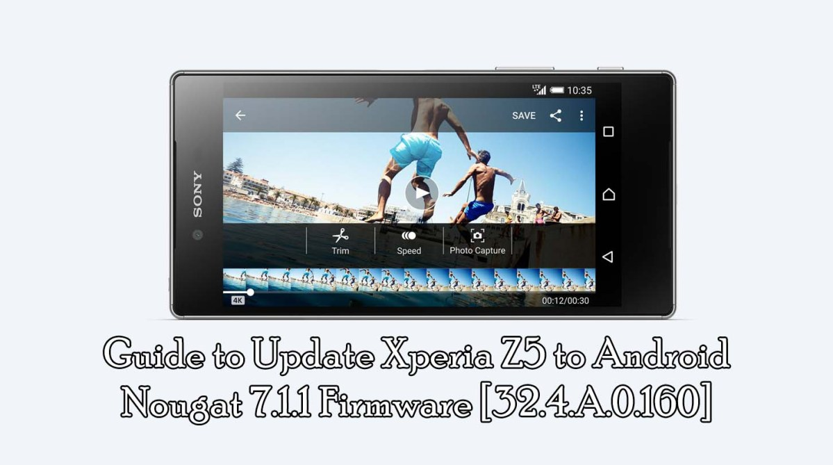 Guide to Update Xperia Z5 to Android Nougat 7.1.1 Firmware [32.4.A.0.160]