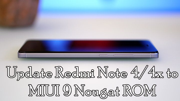 Download And Update Redmi Note 4/4x to MIUI 9 Nougat (China Alpha/Beta)