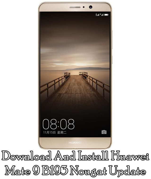 Download And Install Huawei Mate 9 B193 Nougat Update [Europe]