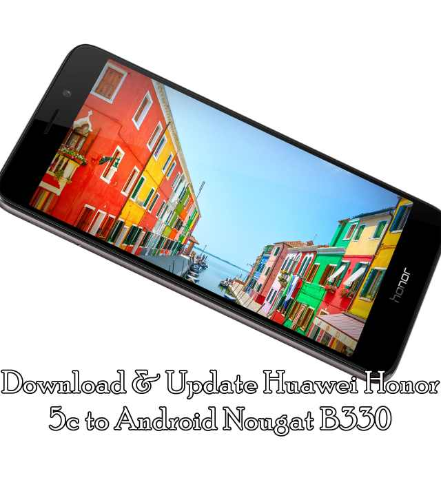 Update Huawei Honor 5c Android Nougat B330