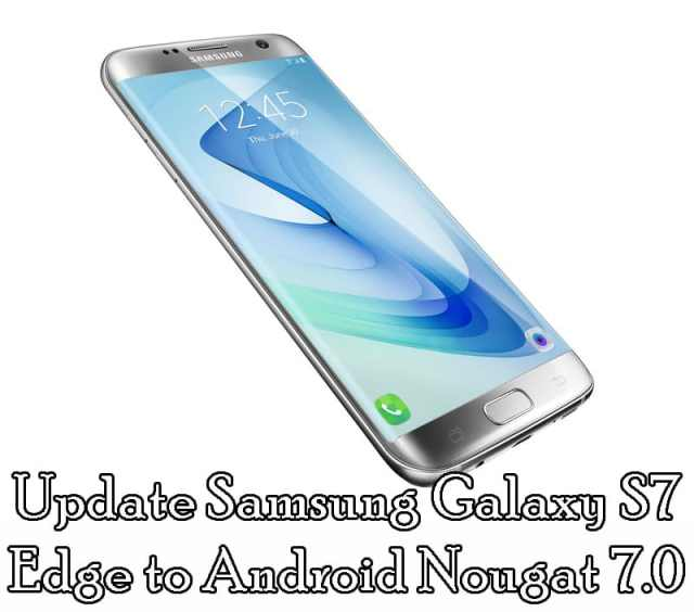 update Samsung Galaxy S7 Edge Android Nougat 7.0