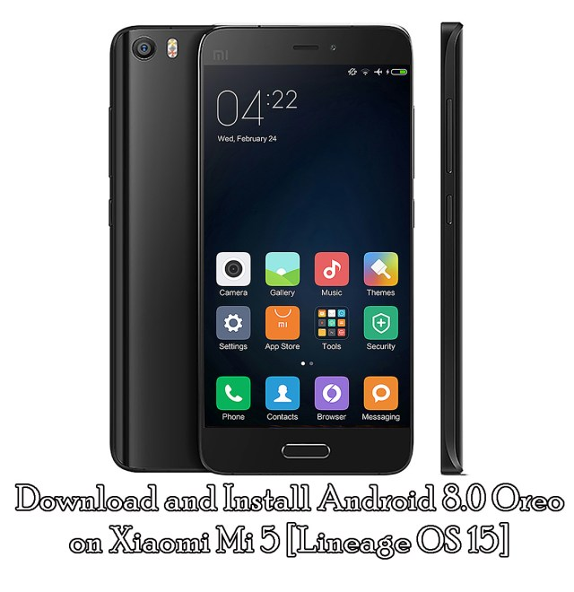 Download and Install Android Oreo 8.0 on Xiaomi Mi 5 [Lineage OS 15]