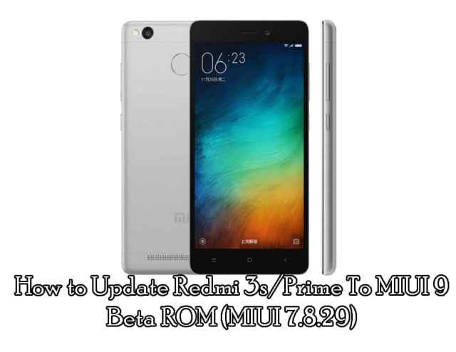 How to Update Redmi 3s/Prime MIUI 9 Beta ROM (MIUI 7.8.29)