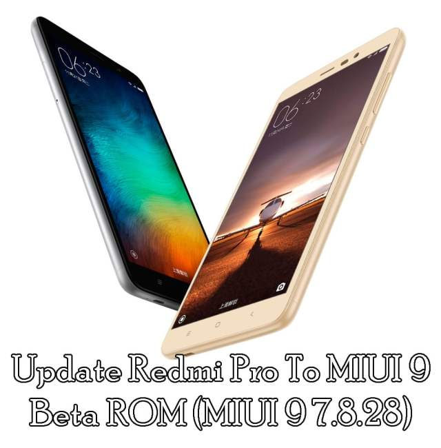 Download And Update Redmi Pro MIUI 9 Beta ROM (MIUI 9 7.8.28)