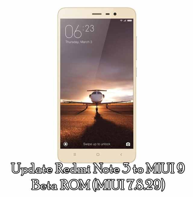 Download And Update Redmi Note 3 MIUI 9 Beta ROM (MIUI 7.8.29)