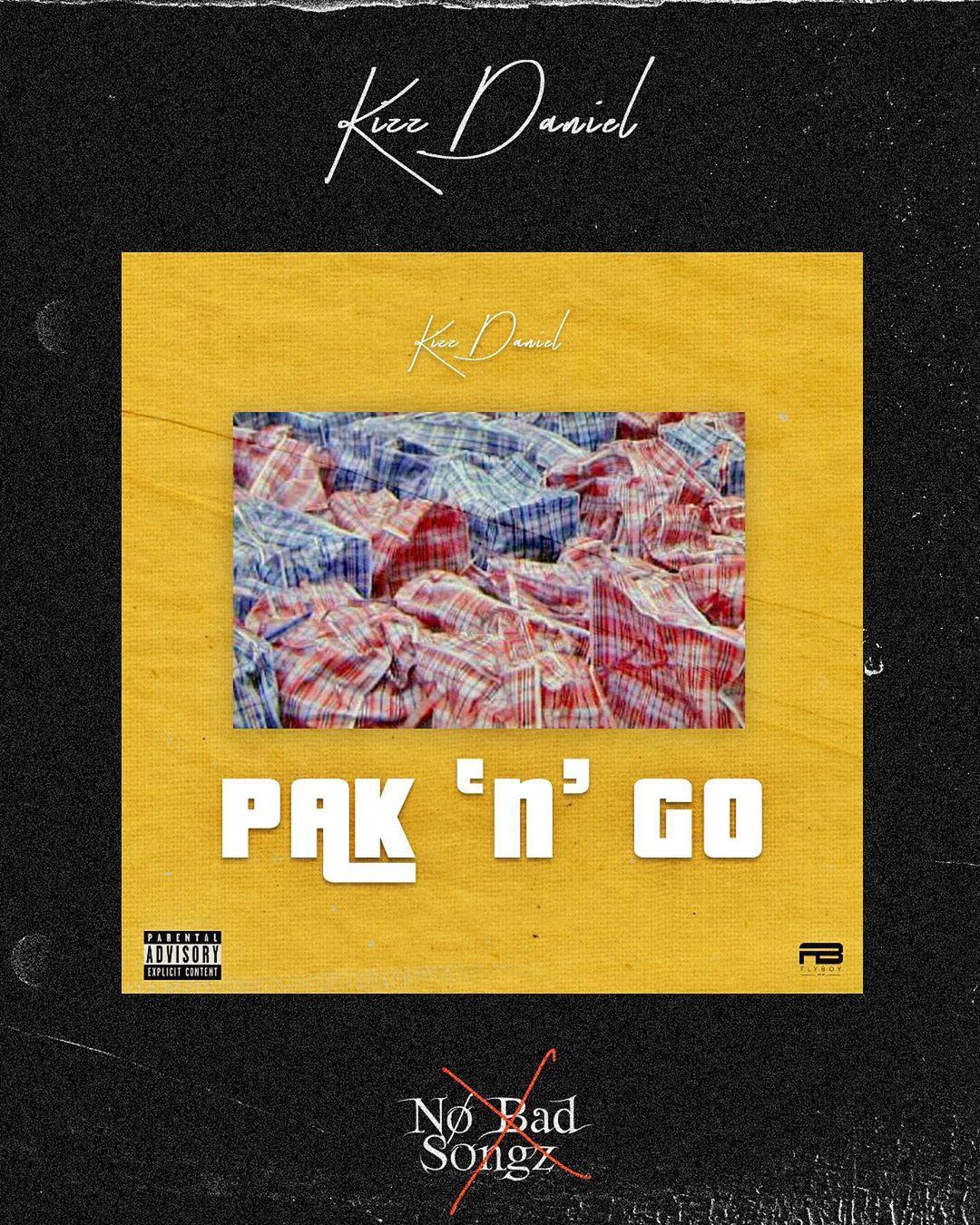 """Kizz Daniel – """"Pak 'n' Go"""" (Snippet)"""