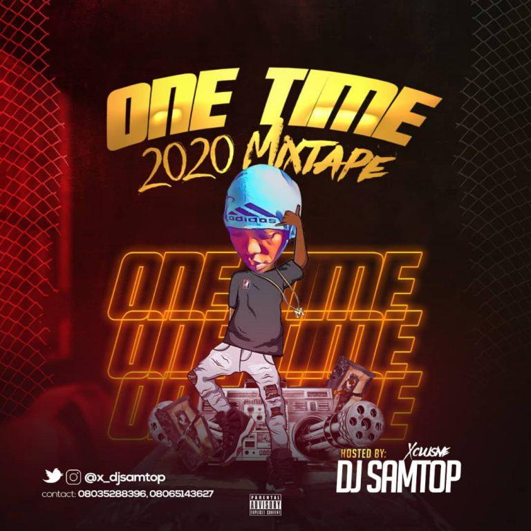 DJ Samtop – One Time 2020 Mixtape Audio Mp3 Download