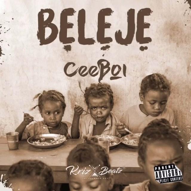 Ceeboi – Baleje (Prod. By Krizbeatz)