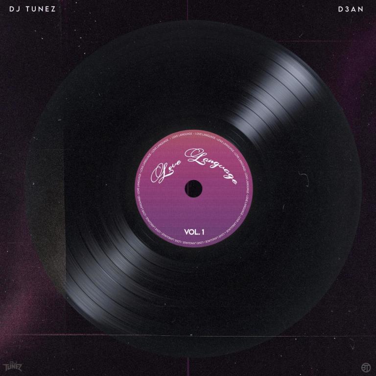 DJ Tunez & D3an – Love Language Vol. 1 EP
