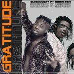 Superwozzy ft. Barry Jhay – Gratitude