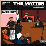 Zlatan ft. Papisnoop – The Matter (prod. Mansa Jabulani)