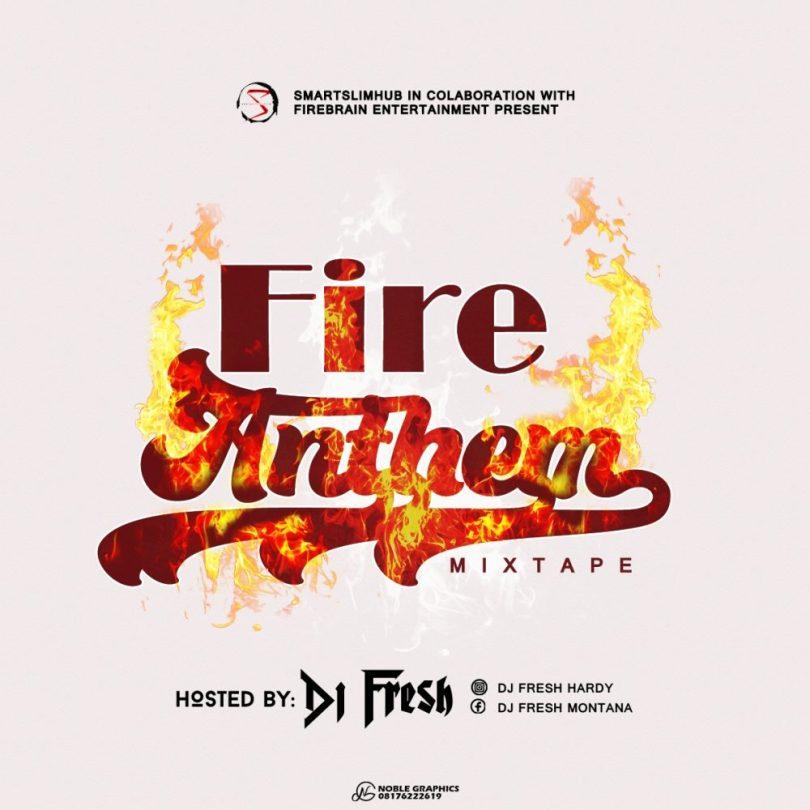 Dj Fresh x Smartslimhub Media – Fire Anthem Mixtape