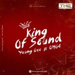 Yung Gee Official ft. OMG4 – King Of Sounds