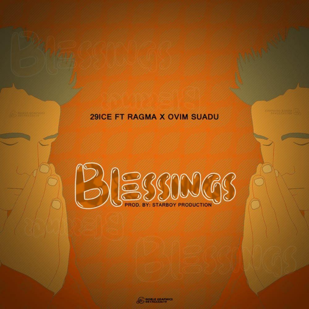 29ice ft. Ragma & Ovim Suadu – Blessings