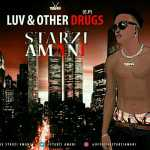 Starzi Amani – Luv & Other Drugs EP