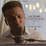 Frank Edwards – Victory Everywhere (What A Year)