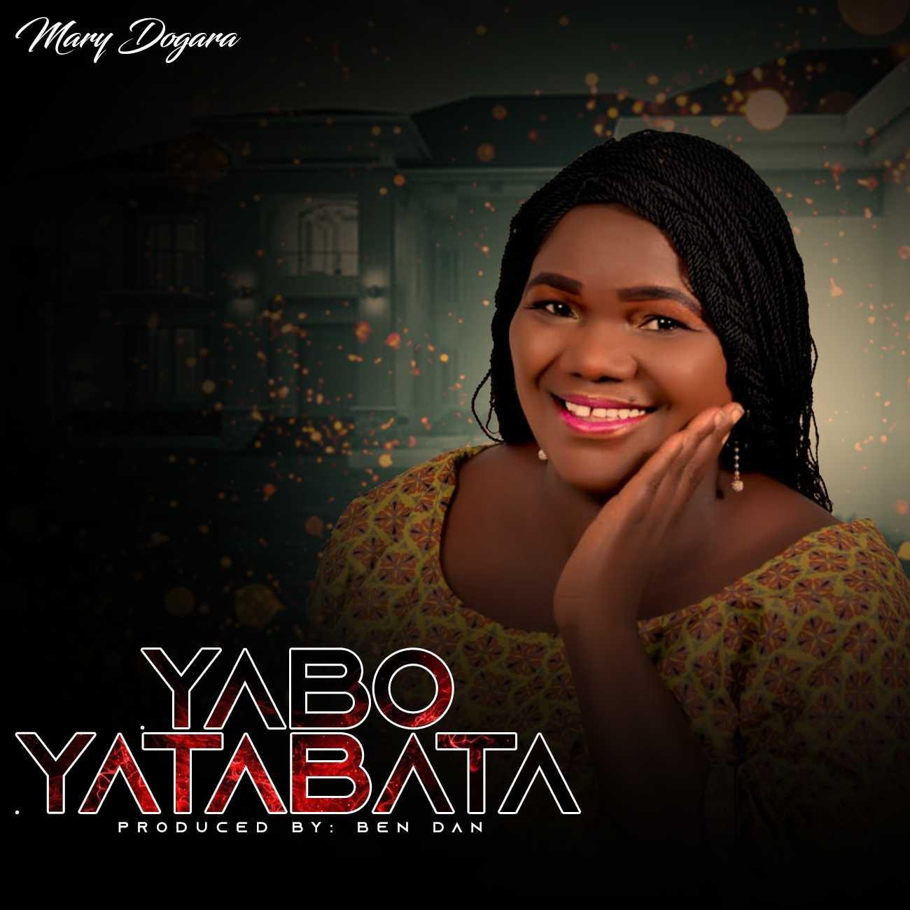 Mary Dogara – Yabo Ya Tabata (Prod. BenDan)