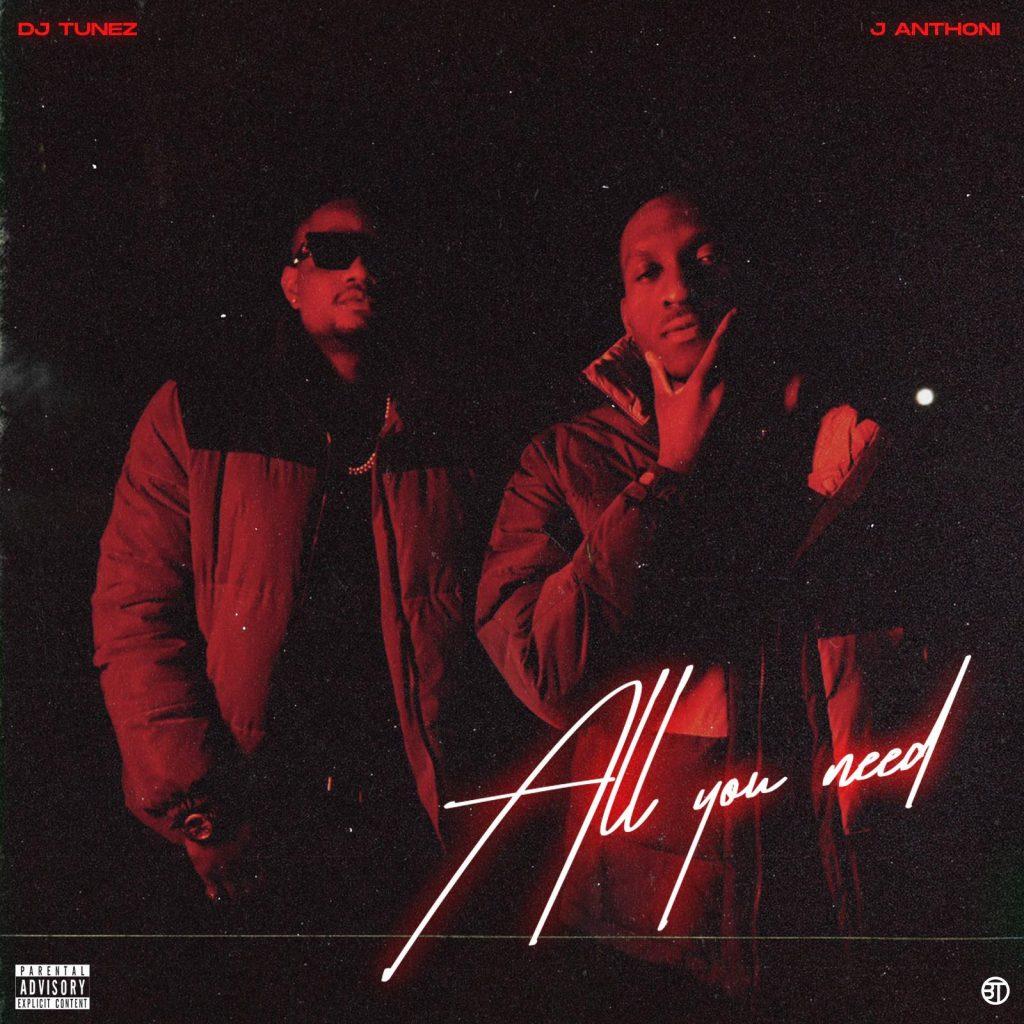 Dj Tunez & J Anthoni – All You Need EP