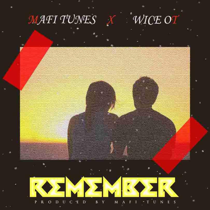 Mafi Tunes ft. Wice – Remember