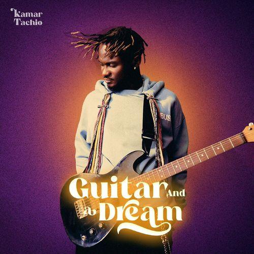 Kamar Tachio – Guitar and a Dream Album
