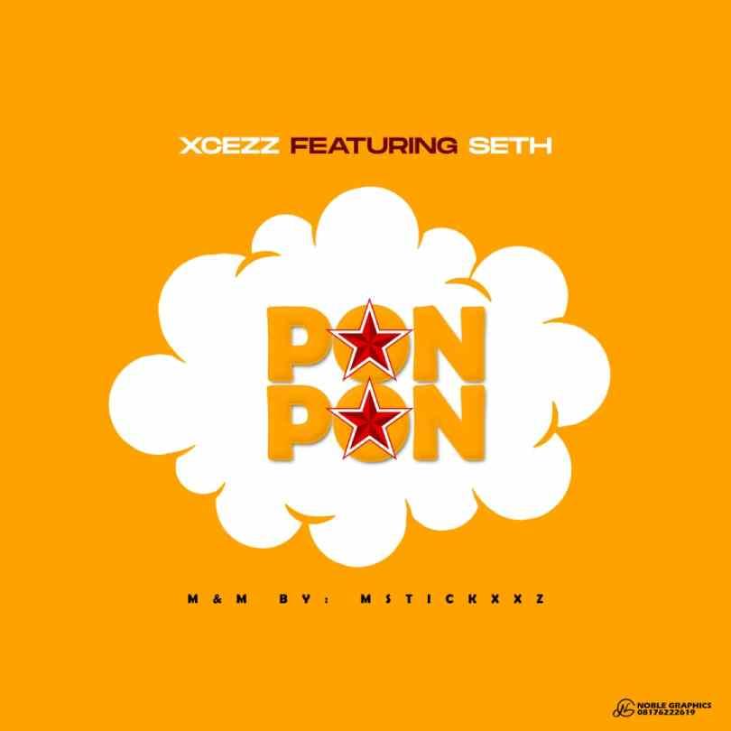 Xcezz ft. Seth – Pon Pon