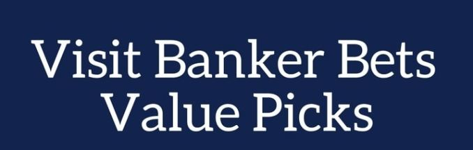Banker Bets Value Picks Review