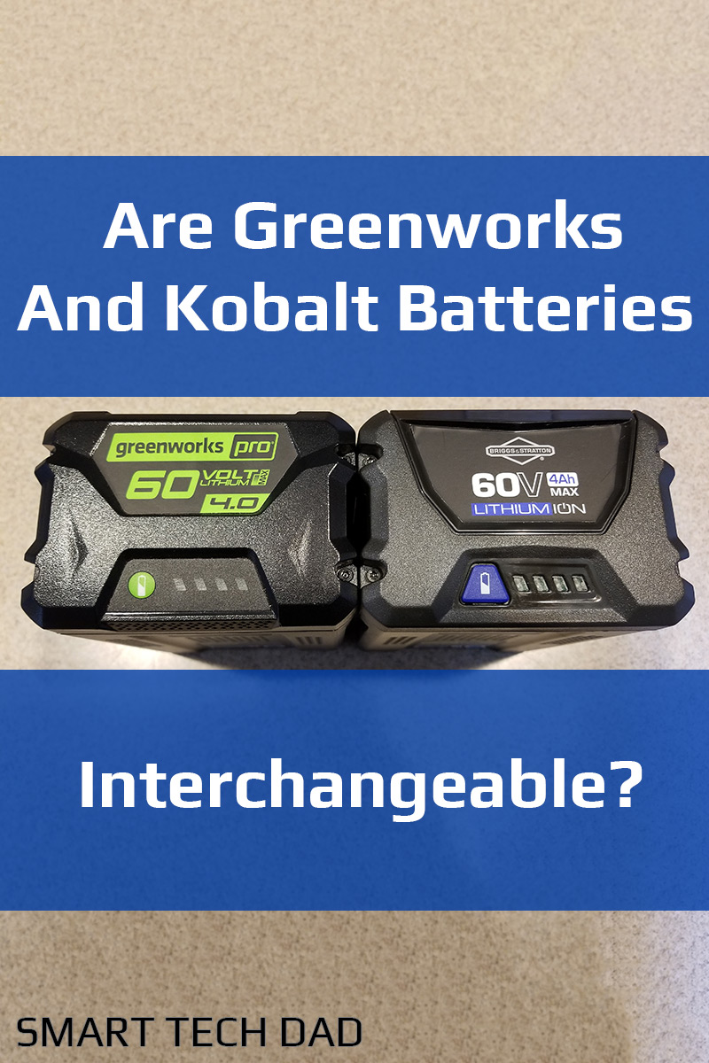 Are Greenworks and Kobalt Batteries Interchangeable? - Smart Tech Dad