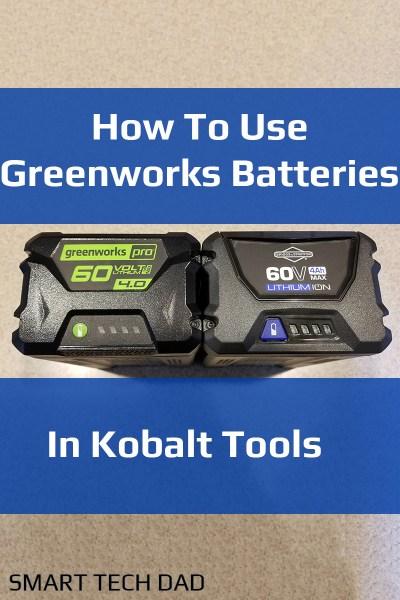 How To Use Greenworks Batteries In Kobalt Tools