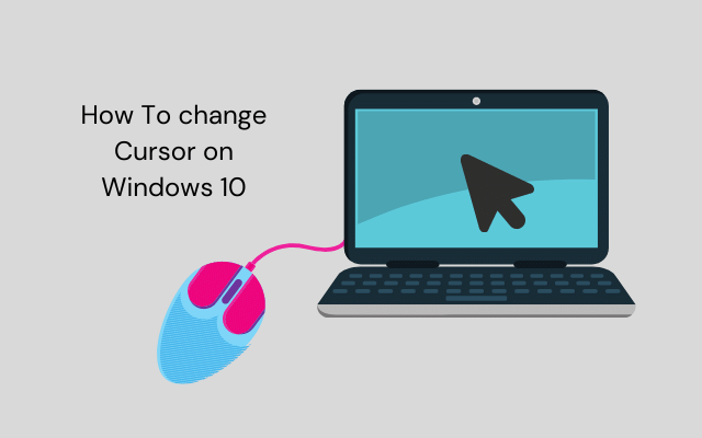 How To Change Your Mouse Cursor on Windows 10