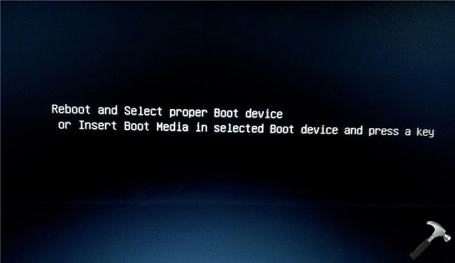 Reboot and select the proper boot device windows 10