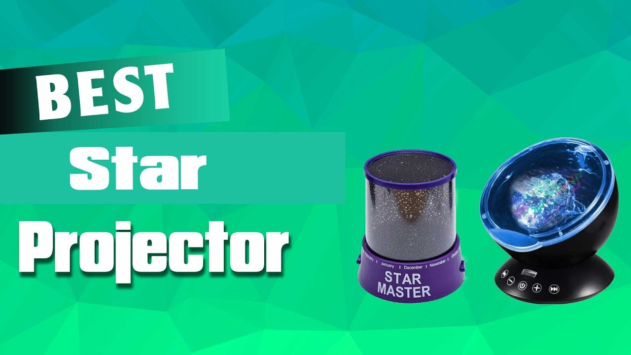 Top 5 Best Star Projector Collections in 2019