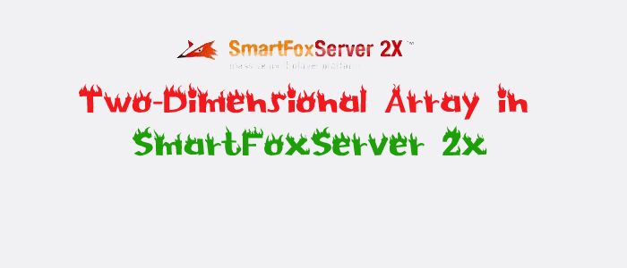 two dimensional array in smartfoxserver 2x