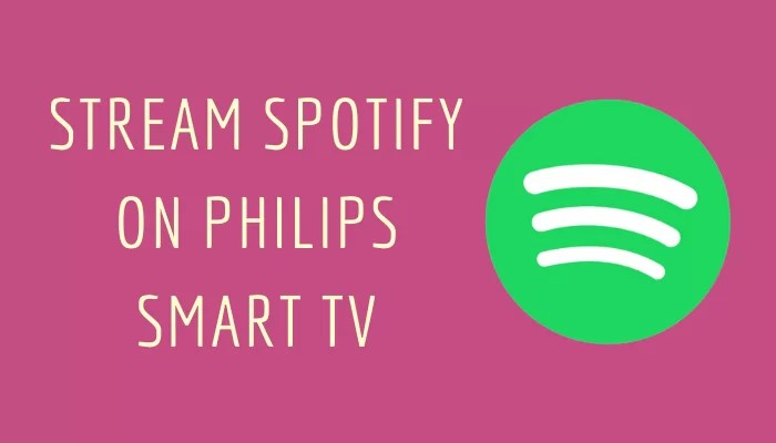 How to Stream Spotify on Philips Smart TV