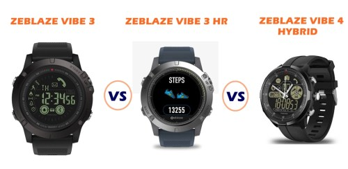 Zeblaze Vibe 3 Vs Vibe 3 Hr Vs Vibe 4 Hybrid Which Is Better