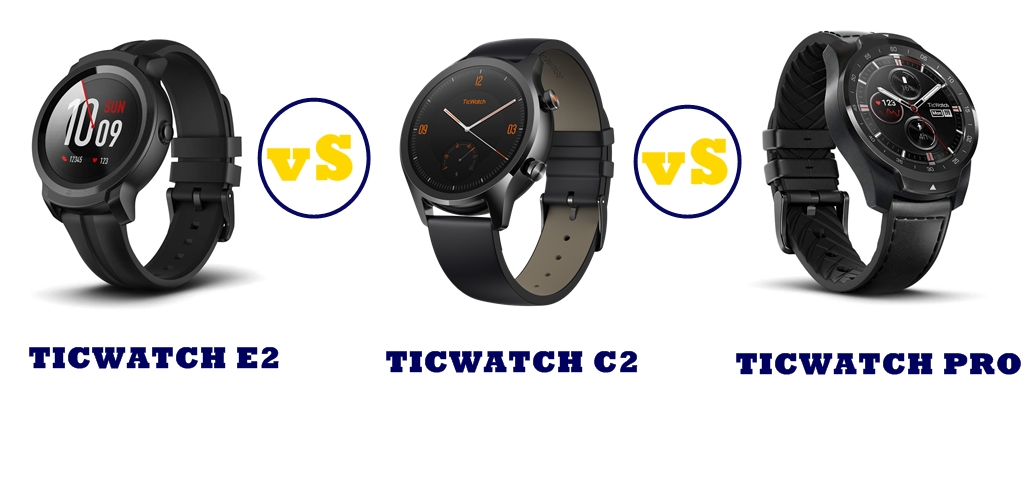 Ticwatch E2 vs C2 vs Pro Compared