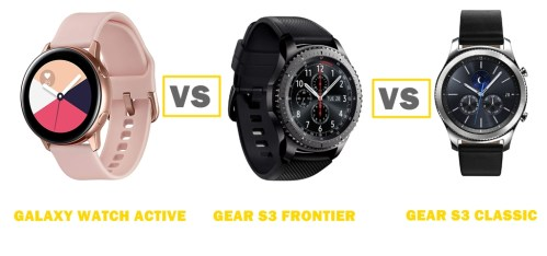super popular d5398 067c6 Samsung Galaxy Watch Active vs Gear S3 Frontier vs S3 Classic Compared