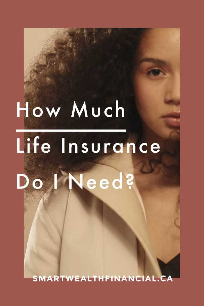 how much life insurance do i need in canada