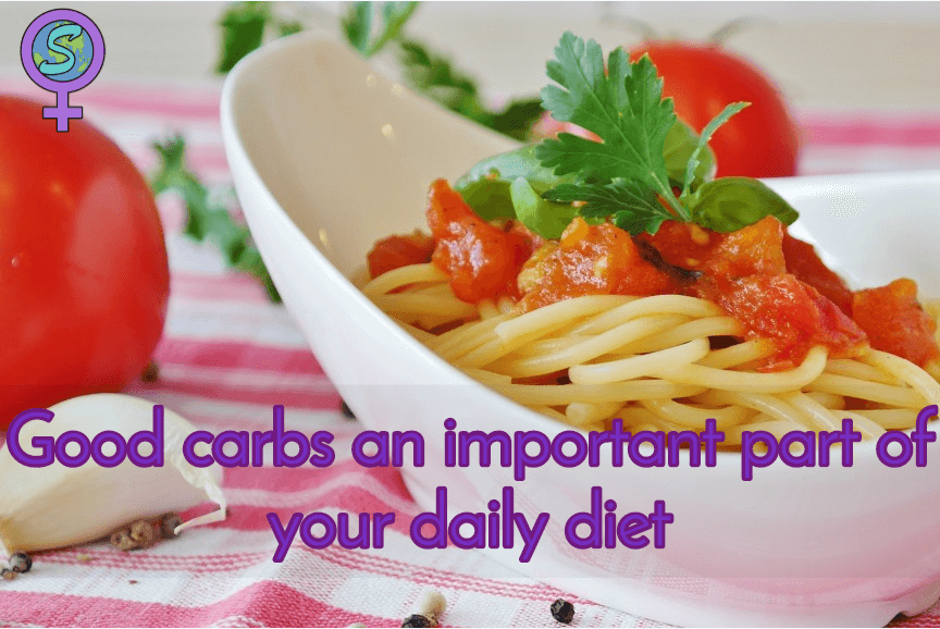 Good Carbs Are An Important Part Of Your Daily Diet. Read More To Find Out Why?