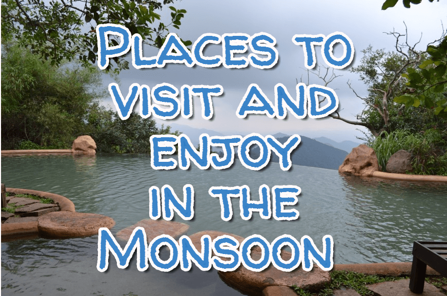 Places To Visit And Enjoy In The Monsoon Season