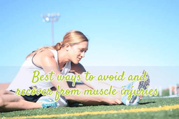 Best Ways To Avoid And Recover From Muscle Injuries