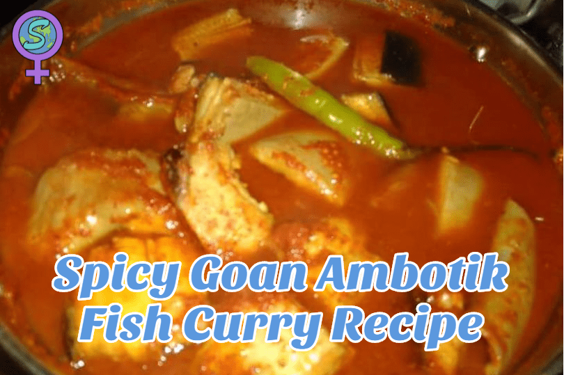 Spicy Goan Ambotik Fish Curry Recipe