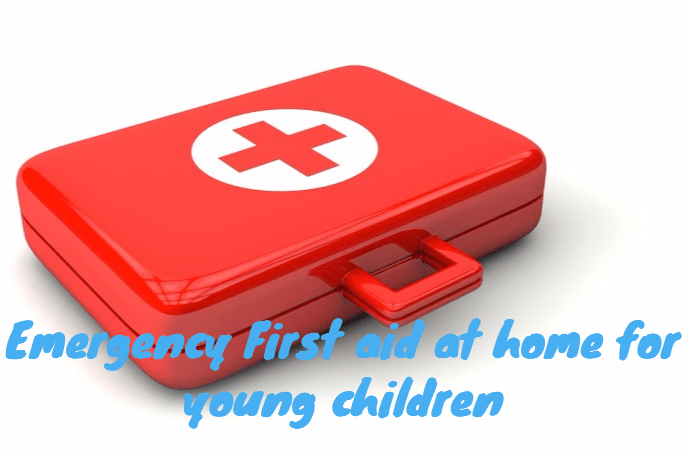 Emergency First Aid At Home For Young Children