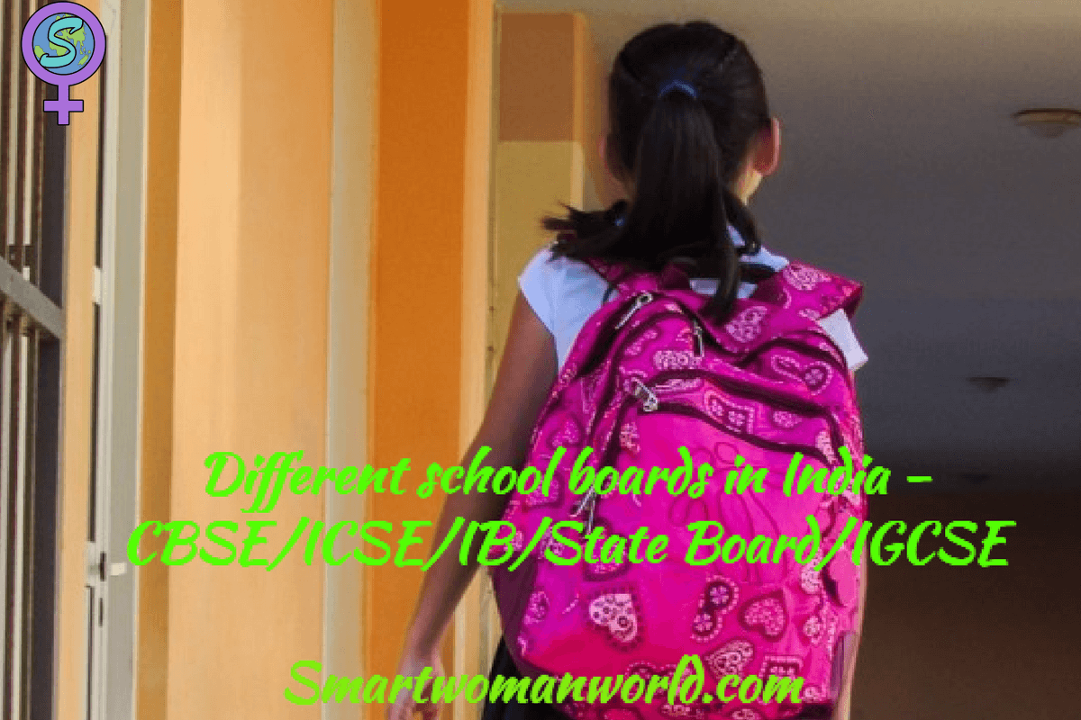Different School Boards In India – CBSE/ICSE/IB/State Board/IGCSE