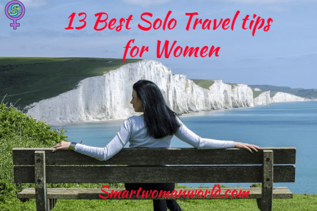 13 Best Solo Travel Tips For Women